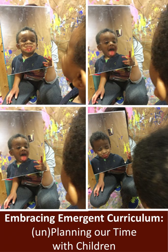 """Webinar title written in white on a brown background reads """" Embracing Emergent Curriculums and (un)Planning Our Time With Children"""". Above it is a series of 4 photos. Each photo has a child sitting in a room where the walls are covered in paper with paint splatters, and the child is looking at themselves in a rectangular mirror, making different expressions as they notice red paint they have on their face, hand and tongue"""